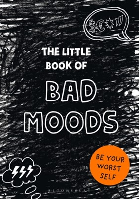The Little Book of BAD MOODS Lotta Sonninen 9781526609892
