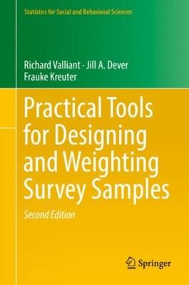 Practical Tools for Designing and Weighting Survey Samples Richard Valliant, Frauke Kreuter, Jill A. Dever 9783319936314