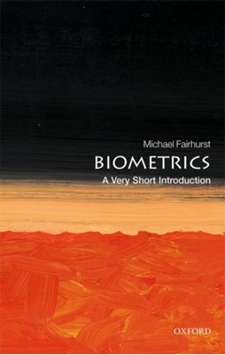 Biometrics: A Very Short Introduction Michael (Professor of Computer Vision Fairhurst 9780198809104
