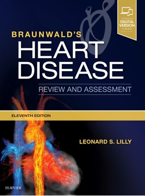 Braunwald's Heart Disease Review and Assessment Leonard S. Lilly 9780323546348