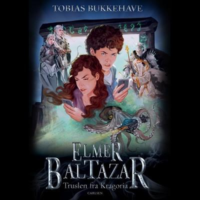 Elmer Baltazar 2 - Truslen fra Kragoria Tobias Bukkehave 9788726083088