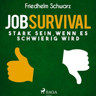 Jobsurvival - Stark sein, wenn es schwierig wird Friedhelm Schwarz 9788726071214