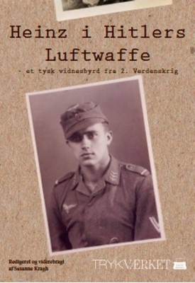 Heinz i Hitlers Luftwaffe Susanne Kragh 9788793709126