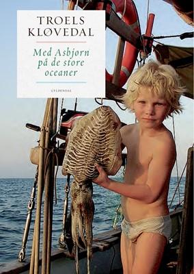Med Asbjørn på de store oceaner Troels Kløvedal 9788702277609