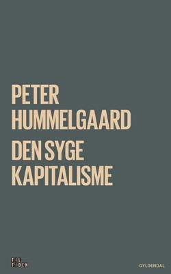 Den syge kapitalisme Peter Hummelgaard, Peter Hummelgaard Thomsen 9788702266559