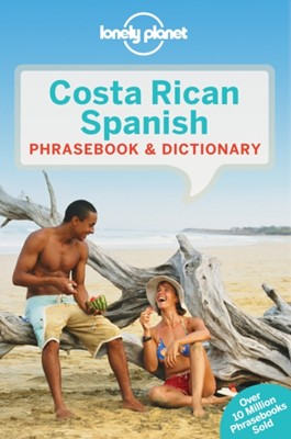 Lonely Planet Costa Rican Spanish Phrasebook & Dictionary Thomas Kohnstamm, Lonely Planet 9781786574176