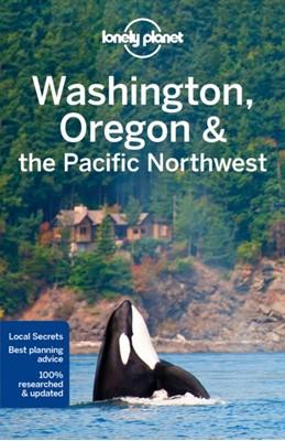Lonely Planet Washington, Oregon & the Pacific Northwest Lonely Planet, Celeste Brash, Brendan Sainsbury, John Lee, Becky Ohlsen 9781786573360