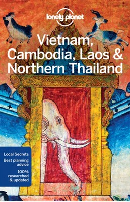 Lonely Planet Vietnam, Cambodia, Laos & Northern Thailand Greg Bloom, Nick Ray, Richard Waters, Austin Bush, Lonely Planet, Phillip Tang, Tim Bewer, China Williams 9781786570307