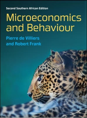 Microeconomics and Behaviour: South African edition Robert H. Frank, A. Pierre De Villiers 9780077167929
