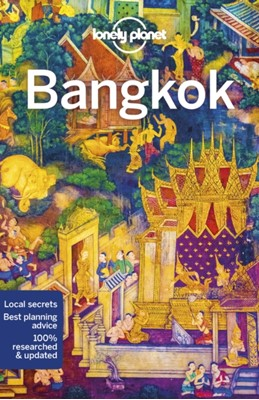 Lonely Planet Bangkok Tim Bewer, Lonely Planet, Austin Bush, Andy Symington, Anita Isalska 9781786570819