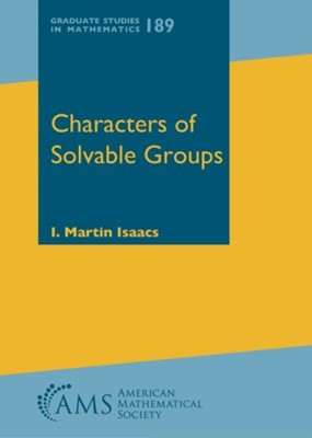 Characters of Solvable Groups I. Martin Isaacs 9781470434854