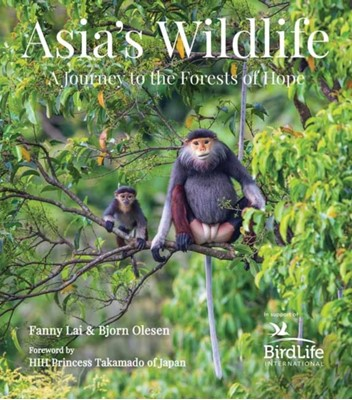 Asia's Wildlife Fanny Lai, Bjorn Olesen 9780794608132