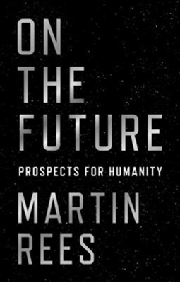 On the Future Martin Rees 9780691180441