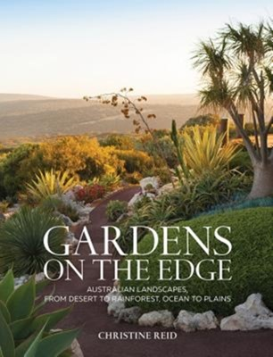 Gardens on the Edge Christine Reid 9781760634452