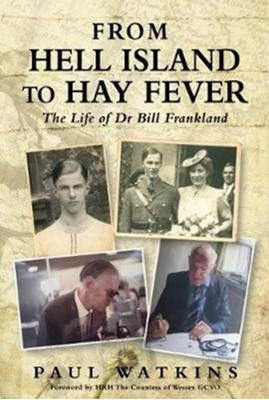 From Hell Island To Hay Fever Paul Watkins 9781785452659