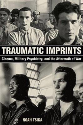 Traumatic Imprints Noah Tsika 9780520297647