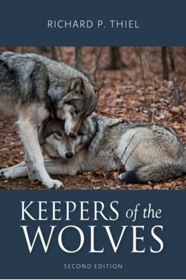 Keepers of the Wolves Richard P. Thiel 9780299320744