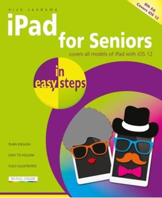 iPad for Seniors in easy steps Nick Vandome 9781840788334