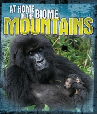 At Home in the Biome: Mountains Richard Spilsbury, Louise Spilsbury 9780750297578