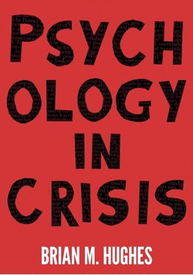 Psychology in Crisis Brian Hughes 9781352003000