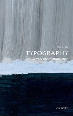 Typography: A Very Short Introduction Paul (Emeritus Professor Luna 9780199211296