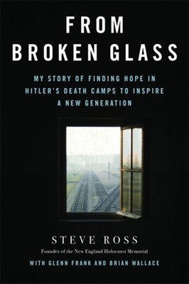 From Broken Glass Steve Ross, Glenn Frank, Brian Wallace 9780316513043
