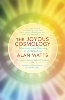 The Joyous Cosmology Alan Watts 9781608682041