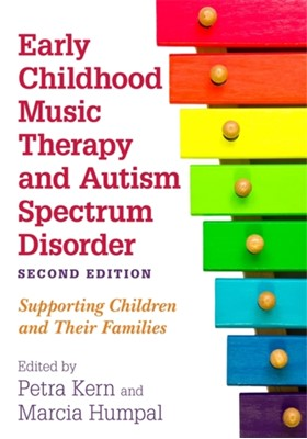 Early Childhood Music Therapy and Autism Spectrum Disorder, Second Edition  9781785927751