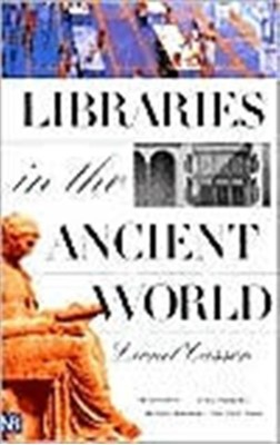 Libraries in the Ancient World Lionel Casson 9780300097214