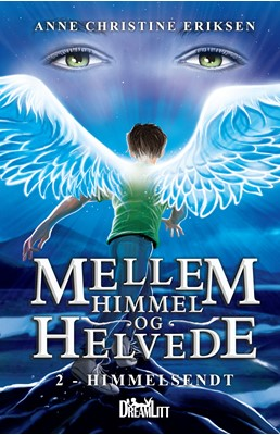 Mellem Himmel og Helvede 2 - Himmelsendt Anne Christine Eriksen 9788771711837