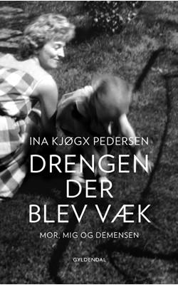 Drengen, der blev væk Ina Kjøgx Pedersen 9788702172621