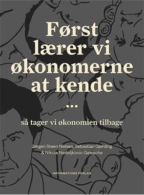 Først lærer vi økonomerne at kende... Sebastian Gjerding, Jørgen Steen Nielsen, Nikola Nedeljkovic Gøttsche 9788775146970