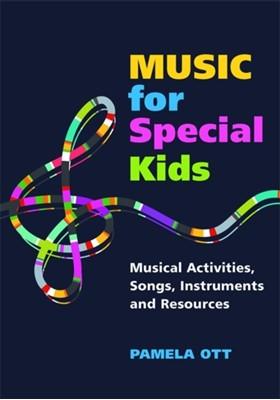 Music for Special Kids Pamela Ott 9781849058582