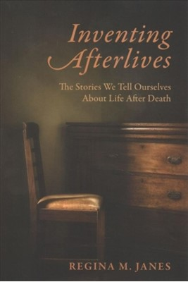 Inventing Afterlives Regina M. Janes 9780231185714