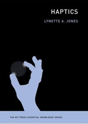 Haptics Lynette (Massachusetts Institute of Technology) Jones 9780262535809