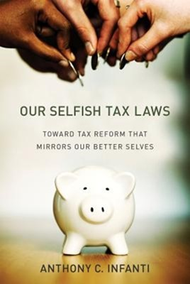 Our Selfish Tax Laws Anthony C. (Senior Associate Dean for Administration and Special Projects and Professor of Law Infanti 9780262038249