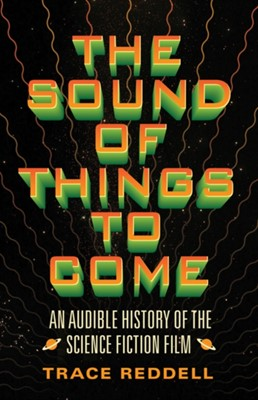 The Sound of Things to Come Trace Reddell 9780816683130