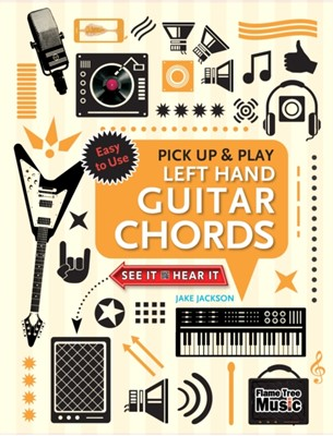Left Hand Guitar Chords (Pick Up and Play) Jake Jackson 9781787552364