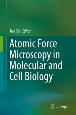 Atomic Force Microscopy in Molecular and Cell Biology  9789811315091