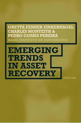 Emerging Trends in Asset Recovery Pedro Gomes Pereira, Gretta Fenner Zinkernagel, Charles Monteith, Gretta Fenner-Zinkernagel 9783034313087