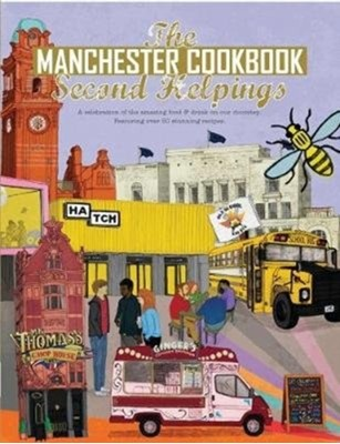 The Manchester Cook Book: Second Helpings Kate Eddison, Adelle Draper, Aaron Jackson 9781910863442