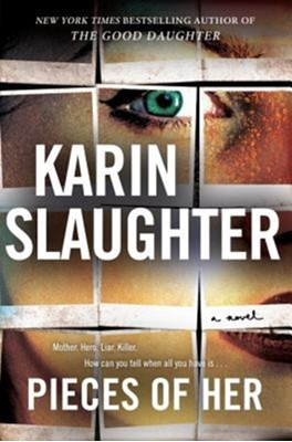 Pieces of Her Karin Slaughter 9780062844361
