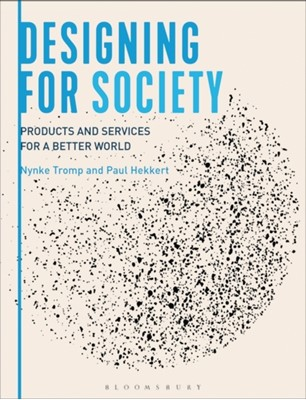 Designing for Society Paul Hekkert 9781472567987
