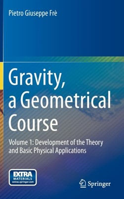 Gravity, a Geometrical Course P. Fre 9789400753600