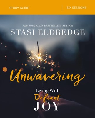 Unwavering Study Guide Stasi Eldredge 9780310096900