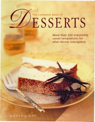 Complete Book Desserts Martha Day 9780754824206