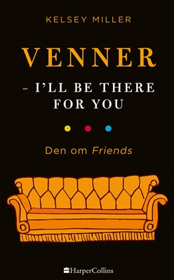 Venner - I'll be there for you Kelsey Miller 9789150791433
