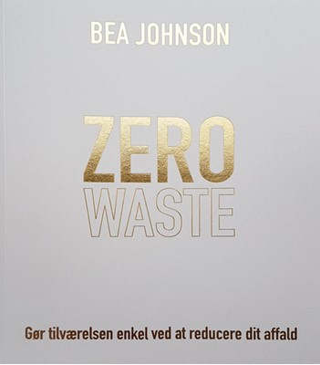 Zero waste Bea Johnson 9788772042152