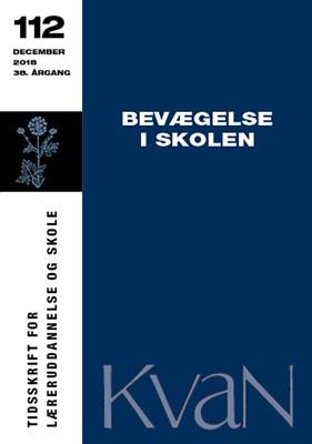 KvaN 112: Bevægelse i skolen Annemari Munk Svendsen m.fl. 9788792871954
