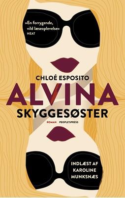 Alvina 1 - Skyggesøster Chloe Esposito, Chloé Esposito 9788772006123